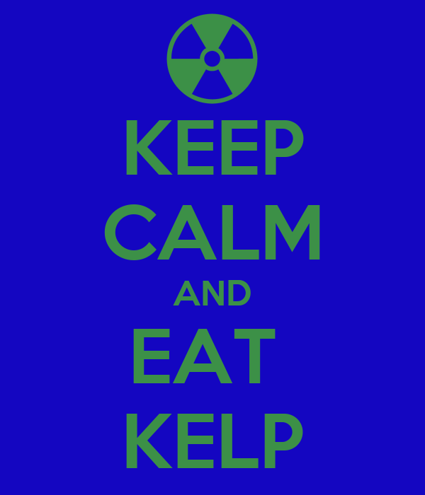 KEEP CALM AND EAT  KELP