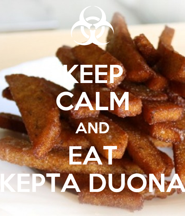 KEEP CALM AND EAT KEPTA DUONA