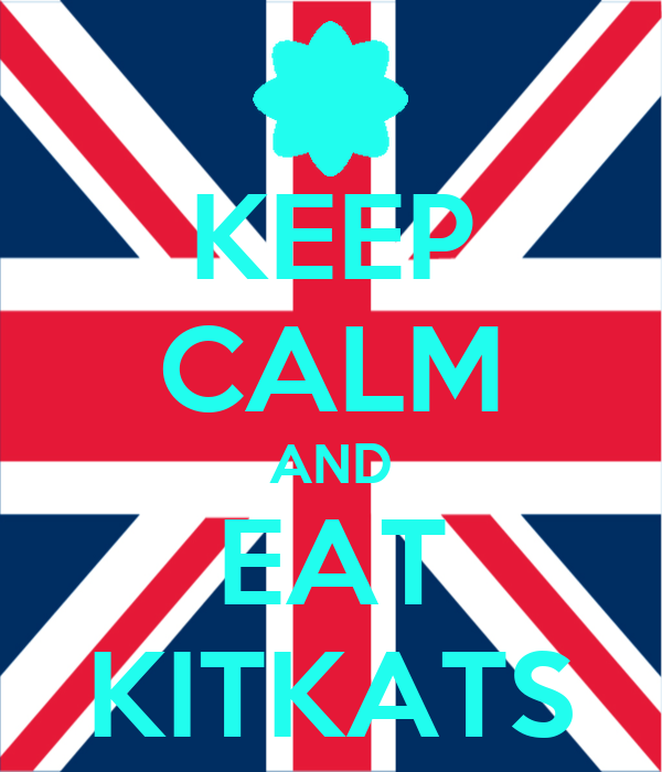 KEEP CALM AND EAT KITKATS