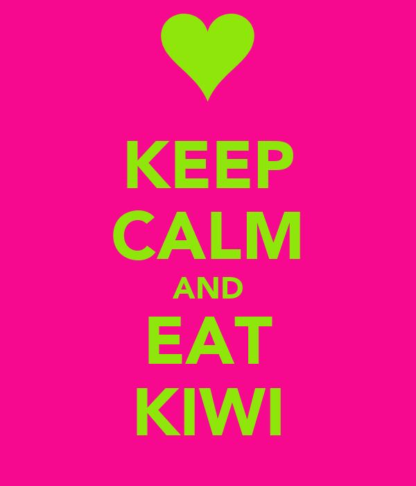 KEEP CALM AND EAT KIWI