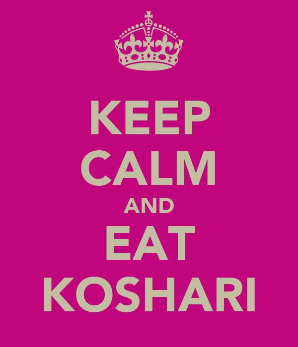 KEEP CALM AND EAT KOSHARI