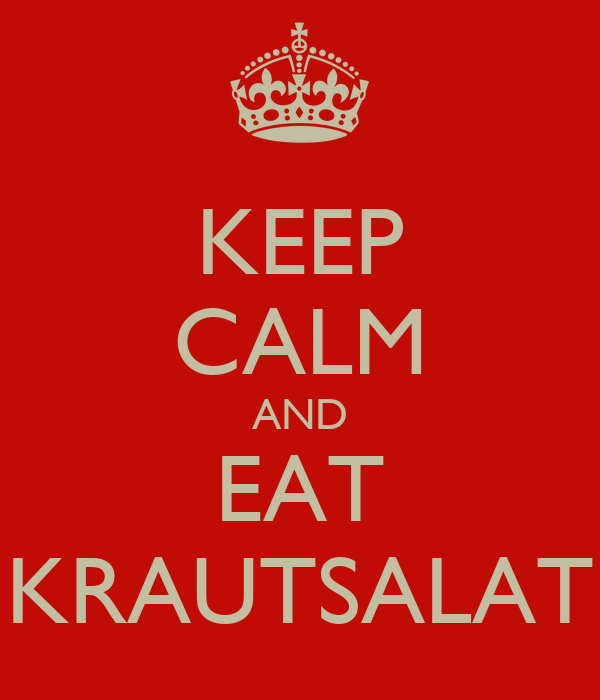 KEEP CALM AND EAT KRAUTSALAT