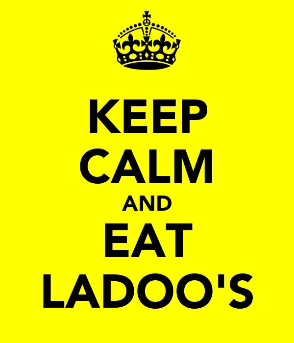 KEEP CALM AND EAT LADOO'S