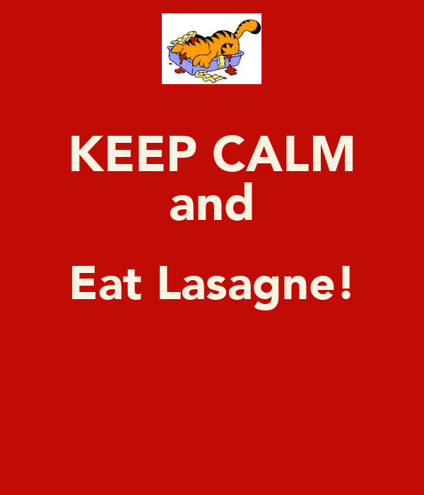 KEEP CALM and Eat Lasagne!