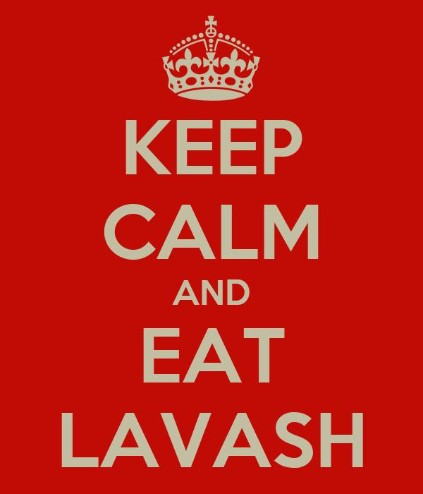 KEEP CALM AND EAT LAVASH