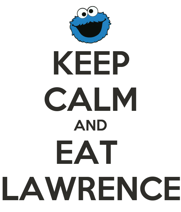 KEEP CALM AND EAT  LAWRENCE