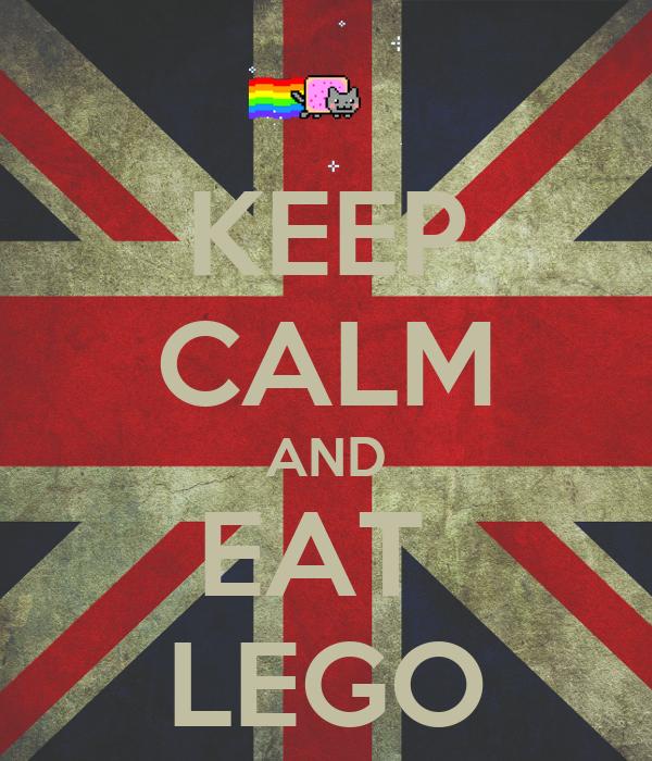 KEEP CALM AND EAT  LEGO