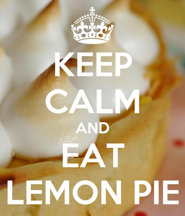 KEEP CALM AND EAT LEMON PIE