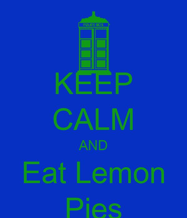 KEEP CALM AND Eat Lemon Pies