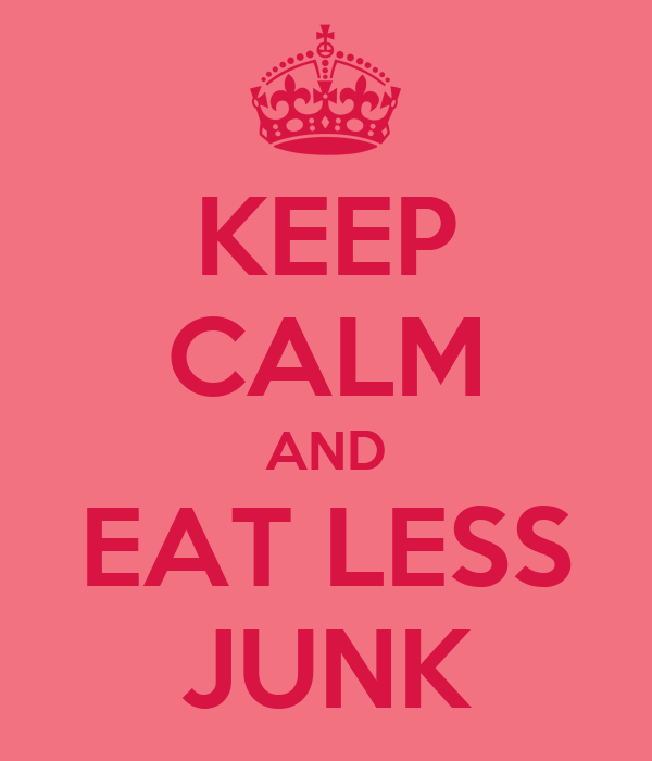 KEEP CALM AND EAT LESS JUNK