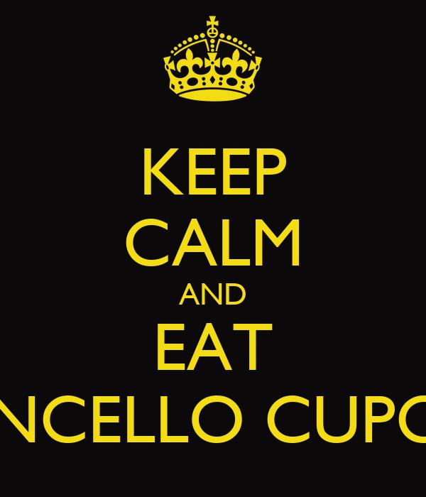 KEEP CALM AND EAT LIMONCELLO CUPCAKES