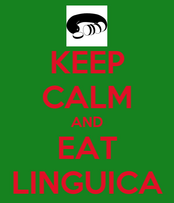 KEEP CALM AND EAT LINGUICA