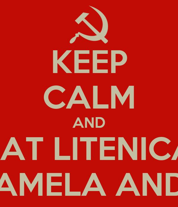 KEEP CALM AND EAT LITENICA WITH PAMELA ANDERSON