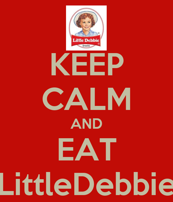 KEEP CALM AND EAT LittleDebbie