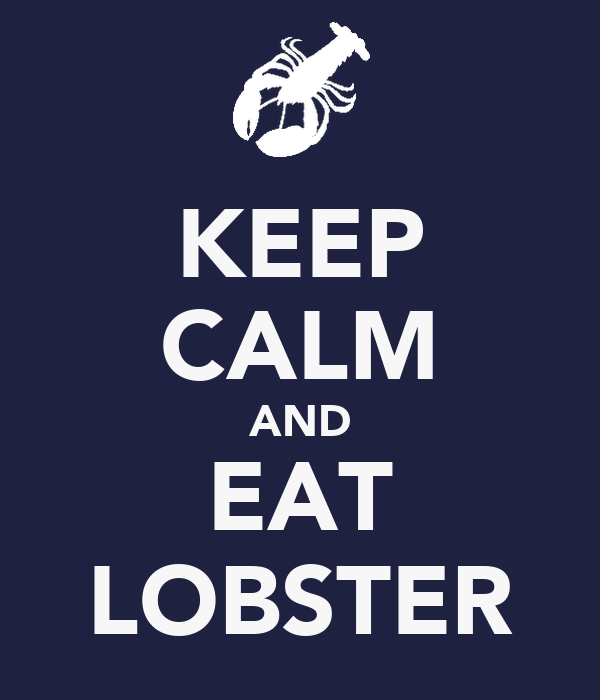 KEEP CALM AND EAT LOBSTER