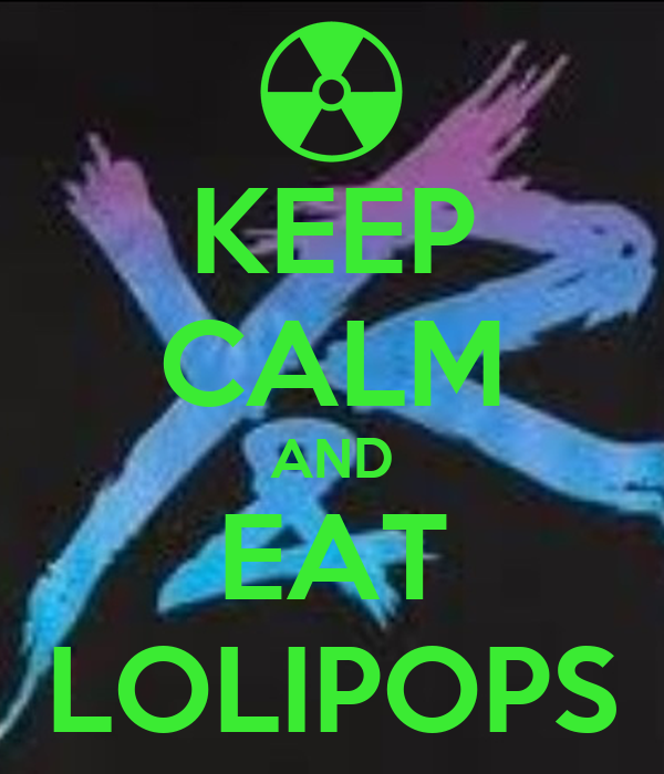KEEP CALM AND EAT LOLIPOPS