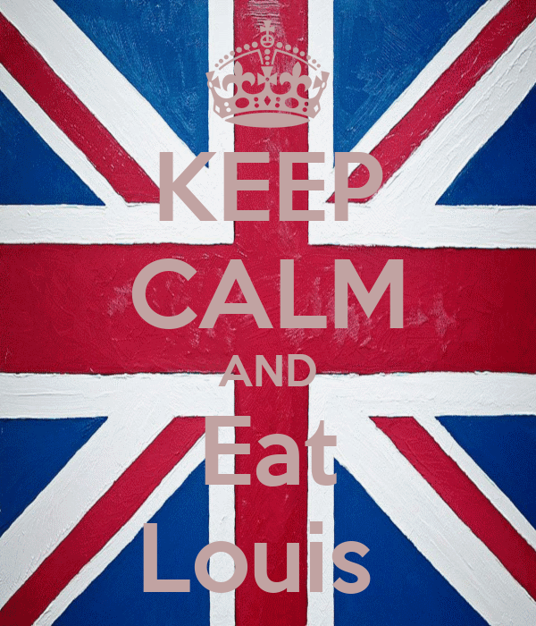 KEEP CALM AND Eat Louis