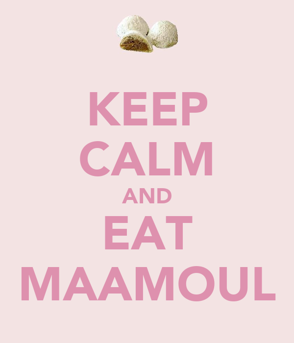 KEEP CALM AND EAT MAAMOUL