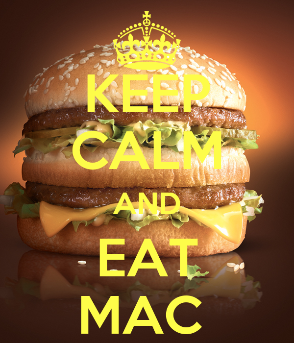 KEEP CALM AND EAT MAC
