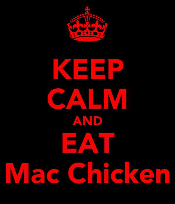 KEEP CALM AND EAT Mac Chicken
