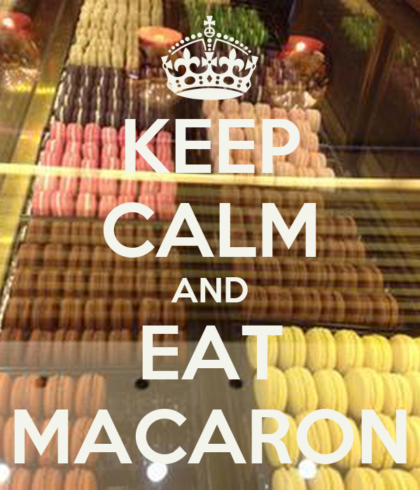 KEEP CALM AND EAT MACARON