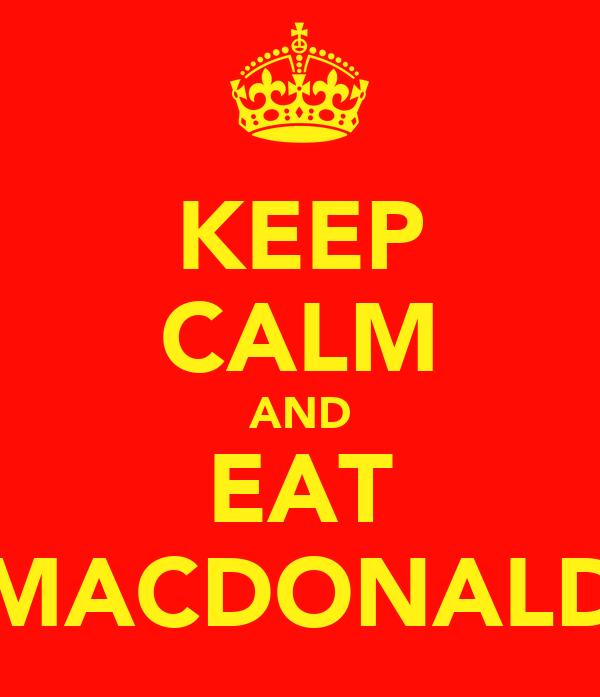 KEEP CALM AND EAT MACDONALD