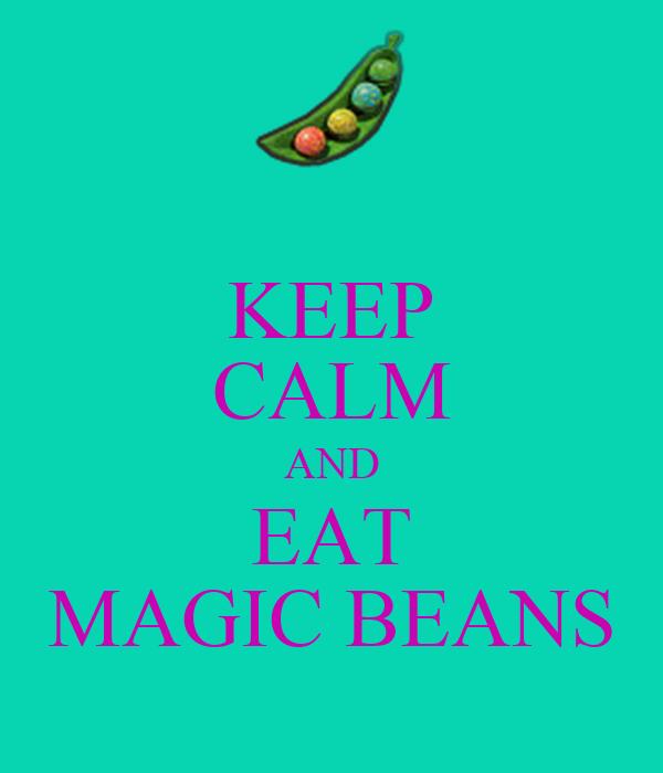 KEEP CALM AND EAT MAGIC BEANS