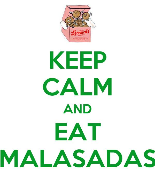 KEEP CALM AND EAT MALASADAS