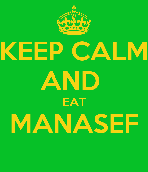 KEEP CALM AND  EAT MANASEF