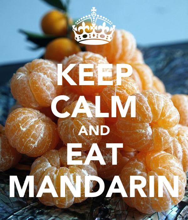 KEEP CALM AND EAT MANDARIN