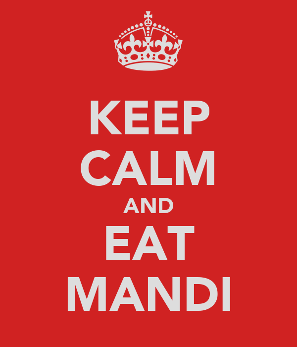 KEEP CALM AND EAT MANDI