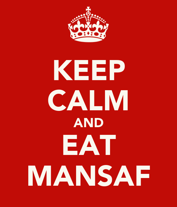 KEEP CALM AND EAT MANSAF