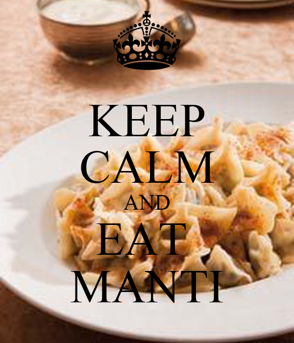 KEEP CALM AND EAT  MANTI