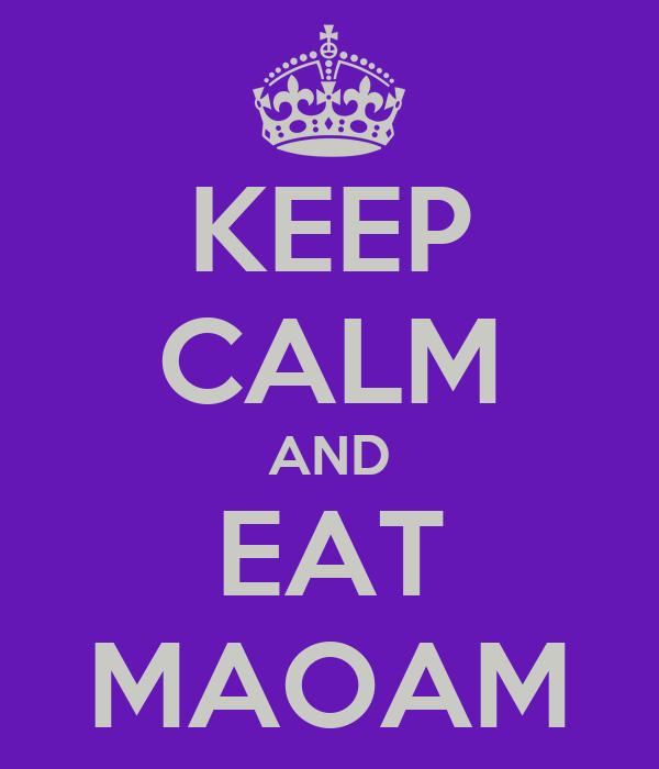 KEEP CALM AND EAT MAOAM
