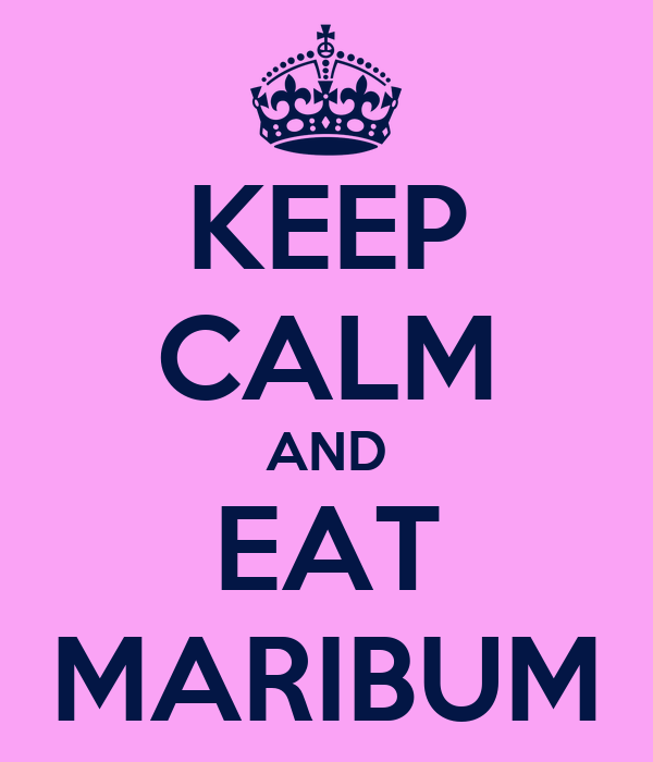 KEEP CALM AND  EAT  MARIBUM