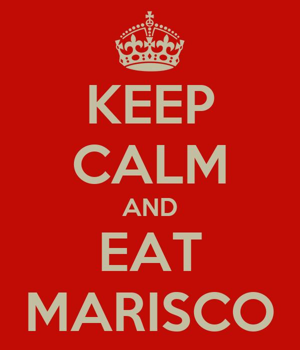 KEEP CALM AND EAT MARISCO