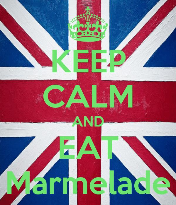 KEEP CALM AND EAT Marmelade