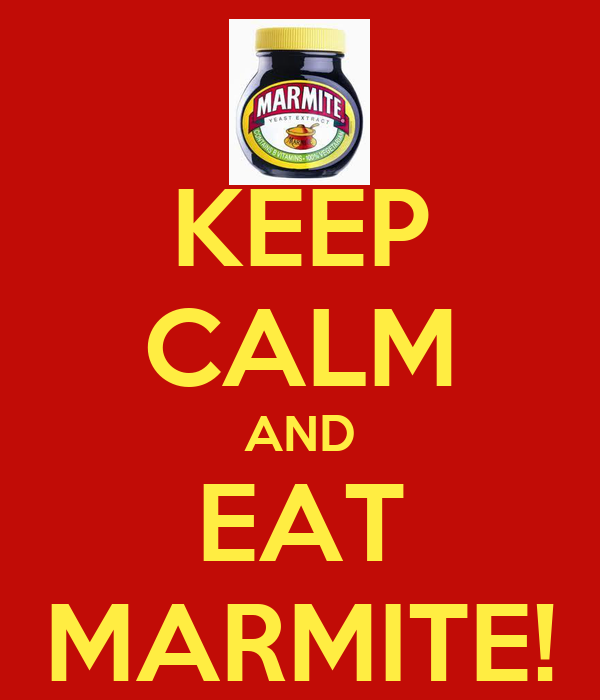 KEEP CALM AND EAT MARMITE!