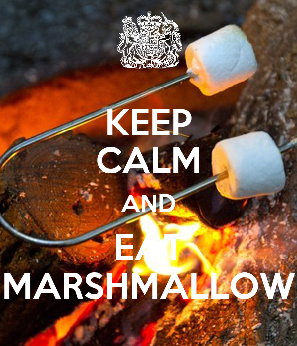 KEEP CALM AND EAT MARSHMALLOW