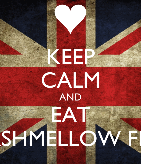 KEEP CALM AND EAT MARSHMELLOW FLUFF