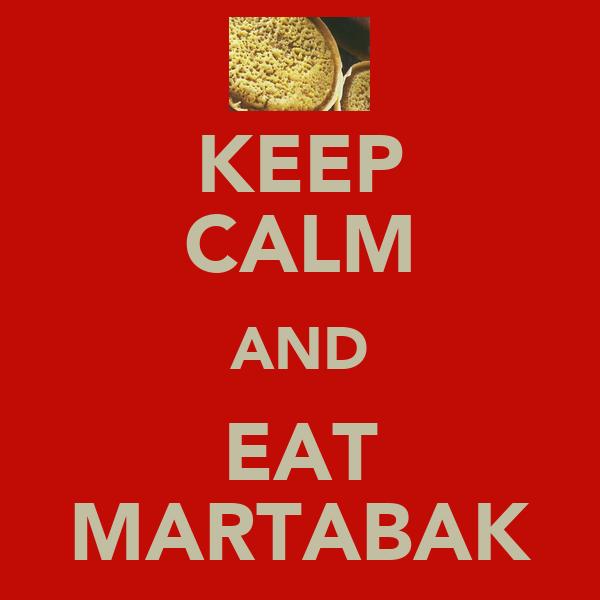 KEEP CALM AND EAT MARTABAK