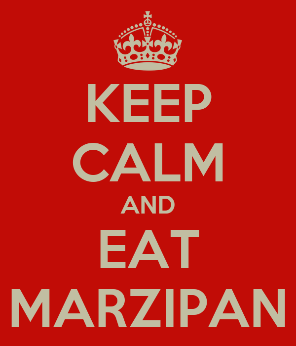 KEEP CALM AND EAT MARZIPAN