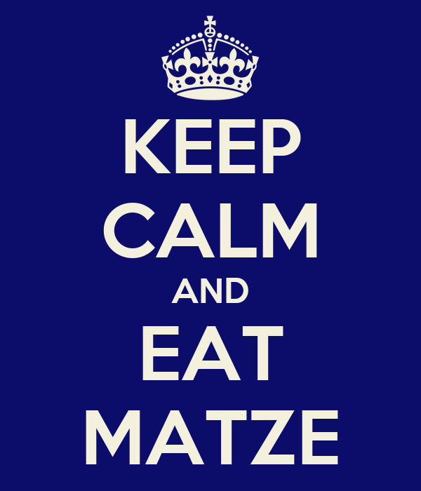 KEEP CALM AND EAT MATZE
