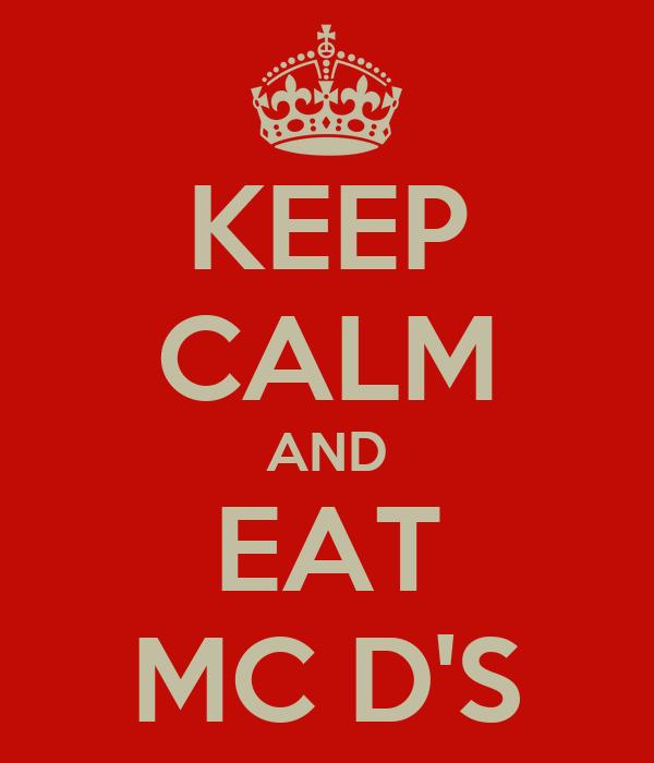 KEEP CALM AND EAT MC D'S