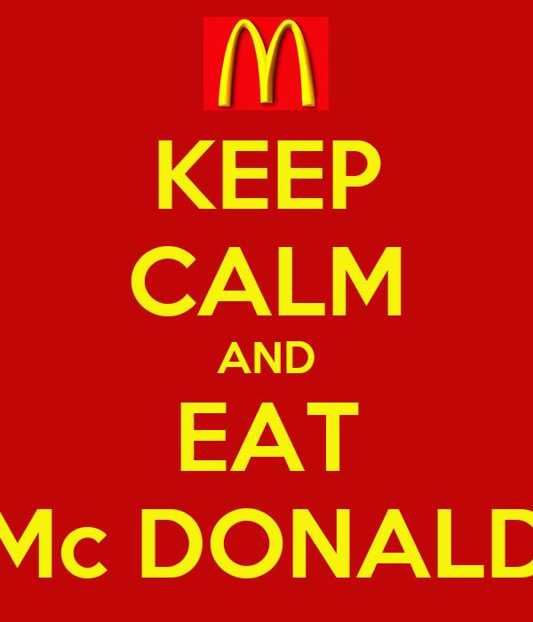 KEEP CALM AND EAT Mc DONALD