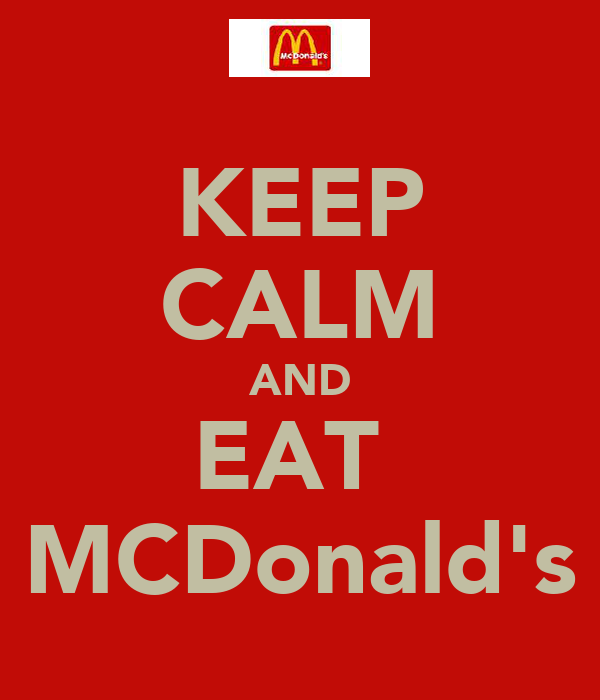 KEEP CALM AND EAT  MCDonald's