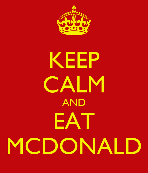 KEEP CALM AND EAT MCDONALD