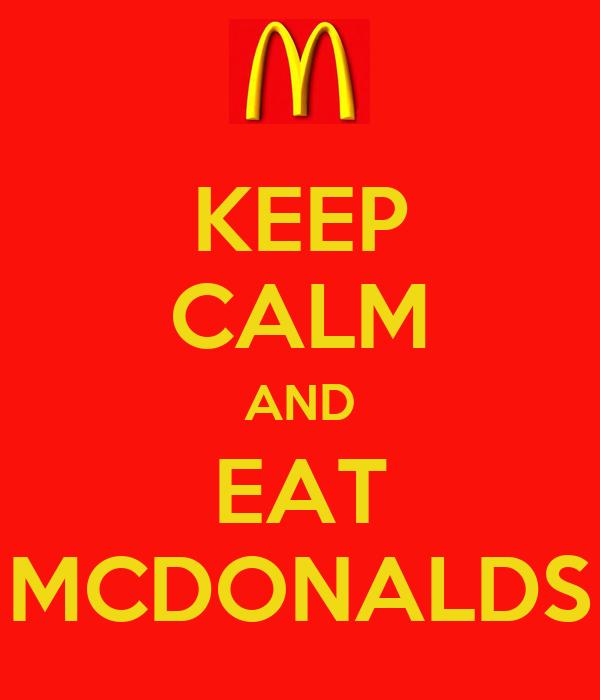 KEEP CALM AND EAT MCDONALDS