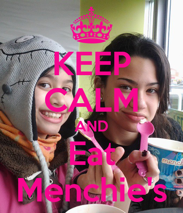 KEEP CALM AND Eat Menchie's
