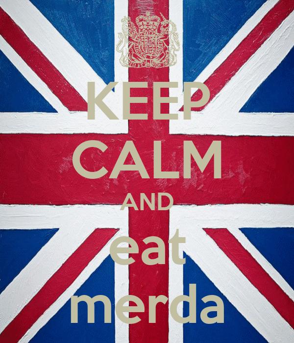 KEEP CALM AND eat merda